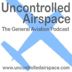 Uncontrolled Airspace: The General Aviation Podcast
